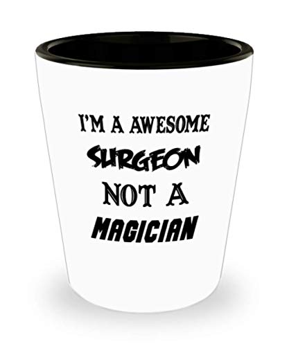 I'm An Awesome Surgeon Gifts White Ceramic Shot Glass - Not A Magician - Best Inspirational Gifts and Sarcasm Pet Lover (Best Veterinary Orthopedic Surgeon)