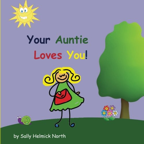 - Your Auntie Loves You! (Sneaky Snail Stories)