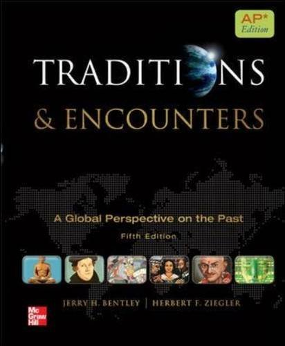 Traditions & Encounters: A Global Perspective on the Past: AP Edition 5th (fifth) by Bentley, Jerry H., Ziegler, Herbert F. (2011) Hardcover