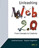 img - for Unleashing Web 2.0: From Concepts to Creativity by Gottfried Vossen (2007-08-06) book / textbook / text book