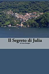 Italian Easy Reader: Il Segreto di Julia (Italian Edition)