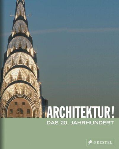 Architektur!: Das 20. Jahrhundert