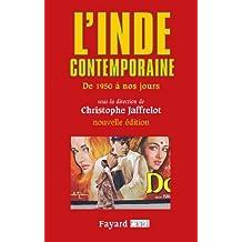 L'Inde contemporaine : De 1950 à nos jours (Biographies Historiques) (French Edition)