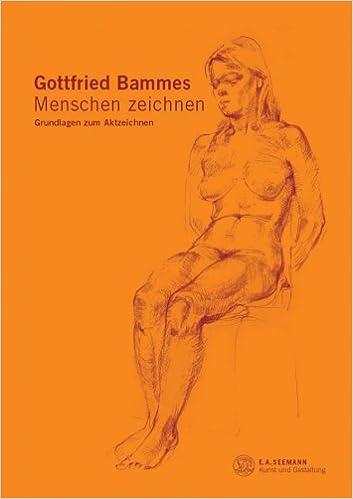 Menschen zeichnen: Grundlagen zum Aktzeichnen: Amazon.de: Gottfried ...