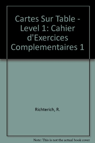 Cartes Sur Table - Level 1: Cahier D'exercices Complementaires 1 (French Edition)