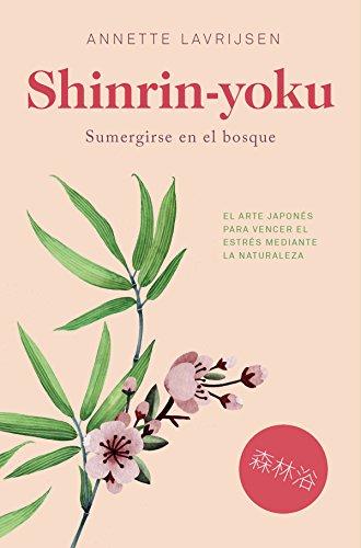 Shinrin-yoku: Sumergirse en el bosque (No Ficción) (Spanish Edition)