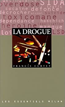 La drogue par Curtet