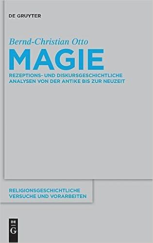 Magie Rezeptions Und Diskursgeschichtliche Analysen Von Der Antike