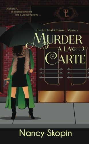 Download Murder A La Carte: The 4th Nikki Hunter Mystery (Nikki Hunter Mysteries) (Volume 4) pdf epub