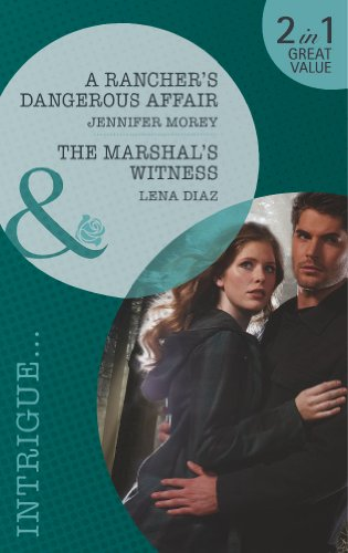 book cover of A Rancher\'s Dangerous Affair / The Marshal\'s Witness