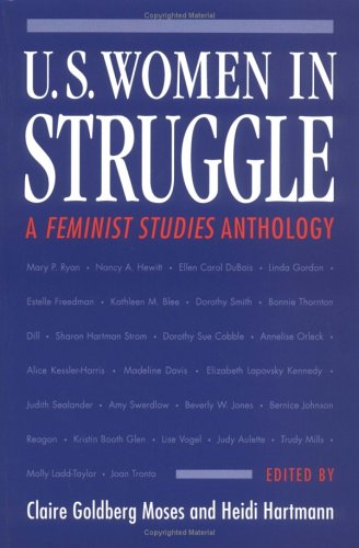 U.S. Women in Struggle: A *FEMINIST STUDIES* ANTHOLOGY (Women in American History)