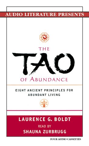 The Tao of Abundance: Eight Ancient Principles for Abundant Living