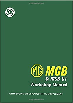 MG MGB and MGB GT Workshop Manual (Official Workshop Manuals)