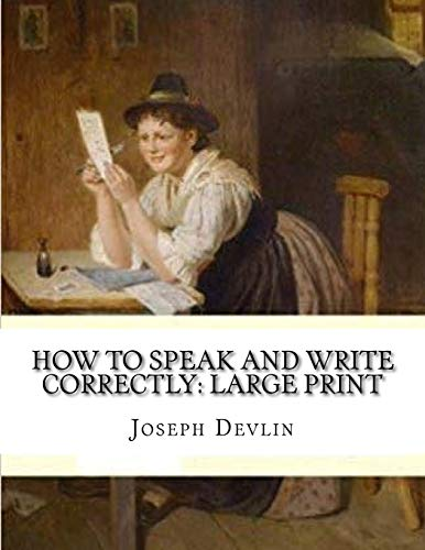 How to Speak and Write Correctly: Large Print