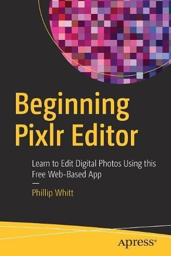 Beginning Pixlr Editor  Learn To Edit Digital Photos Using This Free Web Based App