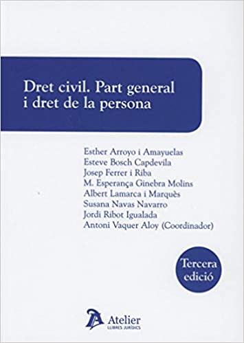 Dret Civil. Part General I Dret De La Persona. 3a Ed. por Antoni Vaquer Aloy