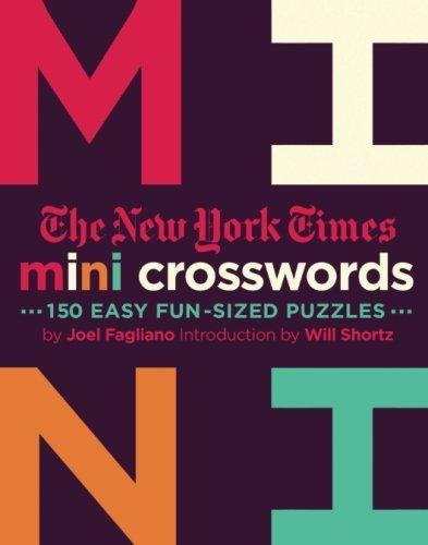 The New York Times Mini Crosswords: 150 Easy Fun-Sized Puzzles: Mini Crosswords Volume 2