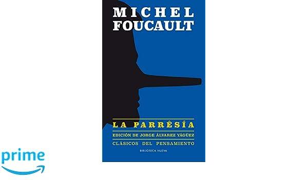 La parrêsía (Clásicos del Pensamiento): Amazon.es: Michael Foucault, Jorge Álvarez Yágüez: Libros
