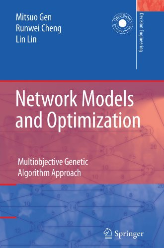 Network Models and Optimization: Multiobjective Genetic Algorithm Approach (Decision Engineering)