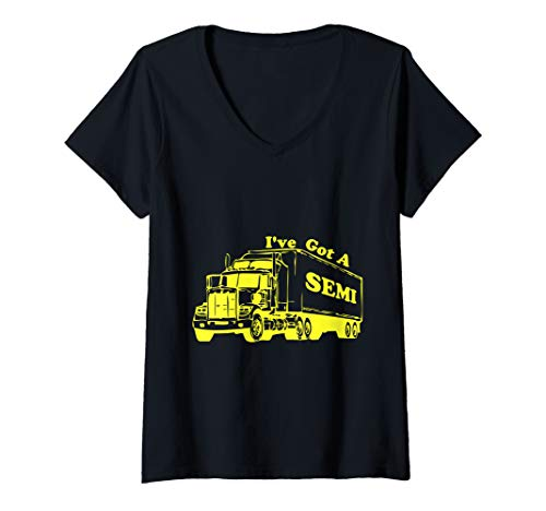 Womens I've Got a Semi Funny Novelty Trucker Truck Driver V-Neck T-Shirt (Ice Road Trucking Companies In The Yellowknife Region)