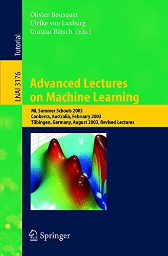 Advanced Lectures on Machine Learning: ML Summer Schools 2003, Canberra, Australia, February 2-14, 2003, Tübingen, Germa