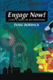 Engage Now!: A Guide to Making the Arts Indispensable