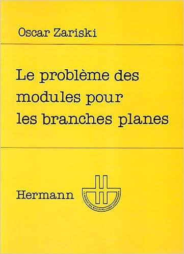 Le problème des modules pour les branches planes: Cours donné au Centre de mathématiques de l'Ecole polytechnique pdf epub