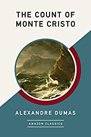 The Count of Monte Cristo (AmazonClassics Edition)