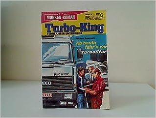 Ab heute fahrŽn wir TurboStar Band 18 Turbo - King Fernfahrer unterwegs: Amazon.es: Jochen Kobusch: Libros