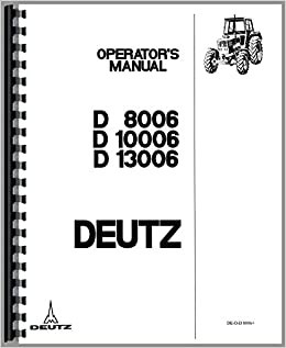 Deutz D10006 Traktor Betriebsanleitung Bedienungsanleitung