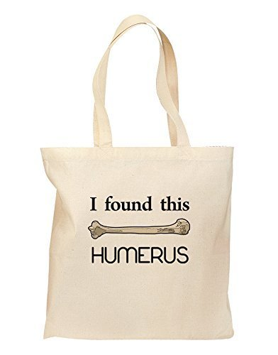 I Found This Humerus – Wissenschaft Humor Lebensmittels Tasche – Natural by tooloud