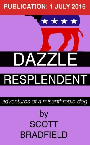 book cover of Dazzle Resplendent: adventures of a misanthropic dog