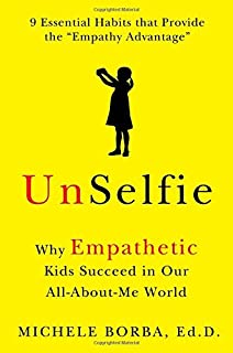 Book Cover: UnSelfie: Why Empathetic Kids Succeed in Our All-About-Me World