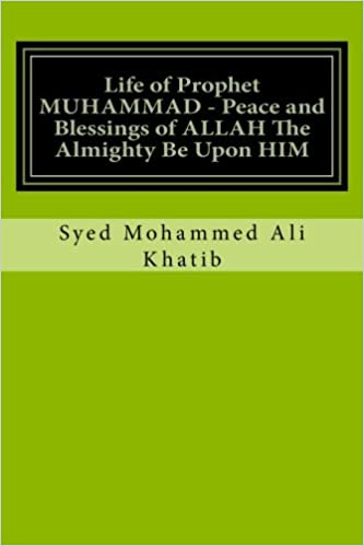 Life of Prophet MUHAMMAD - Peace and Blessings of ALLAH The