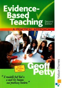 Evidence-Based Teaching A Practical Approach Second Edition by Petty, Geoff (2009) Paperback