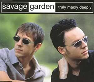 Savage Garden Truly Madly Deeply Music