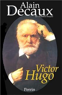 Victor Hugo par Decaux