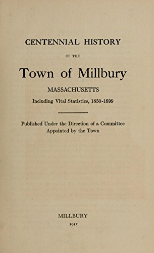 centennial-history-of-the-town-of-millbury-massachusetts-including-vital-statistics-1850-1899