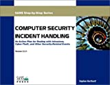 Computer Security Incident Handling : An Action Plan for Dealing with Intrusions, Cyber-Theft, and Other Security-Related Events, Northcutt, Stephen, 0972427376