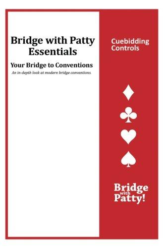 Download Cuebidding Controls: Bridge with Patty Essentials: Cuebidding Controls PDF ePub fb2 ebook