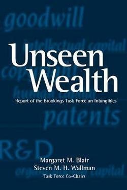 Unseen Wealth : Report of the Brookings Task Force on Intangibles (Hardcover)--by Margaret M. Blair [2001 Edition] ebook
