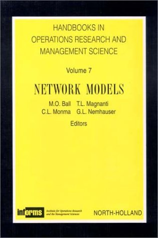 Network Models, Volume 7 (Handbooks in Operations Research and Management Science)