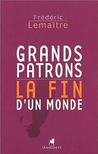Grands patrons : La Fin d'un monde par Frédéric Lemaître