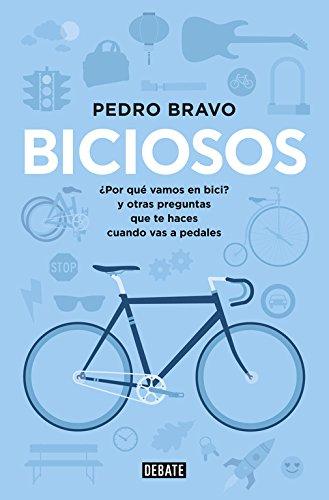 Biciosos: ¿Por qué vamos en bici? y otras preguntas que te haces cuando vas a pedales (Sociedad)