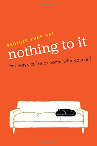 Nothing To It: Ten Ways to Be at Home with Yourself [Brother Phap Hai] (Tapa Blanda)