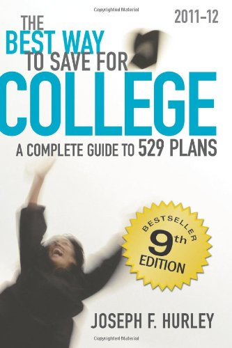 The Best Way to Save for College: A Complete Guide to 529 Plans 2011-12