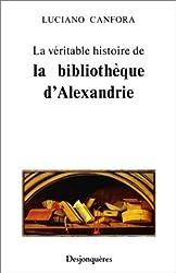 La Véritable Histoire de la Bibliothèque d'Alexandrie