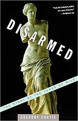 Disarmed: The Story of the Venus de Milo (Vintage)
