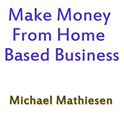 Make Money from Home Based Business