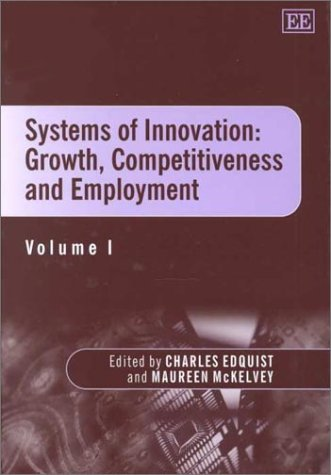Systems of Innovation: Growth, Competitiveness and Employment (Elgar Mini Series) pdf